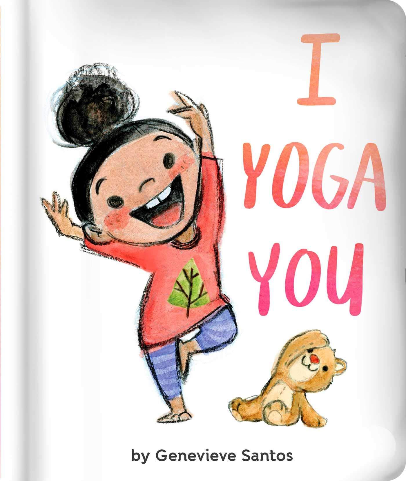 I Yoga You: Genevieve Santos: 9781534454897: Amazon.com: Books
