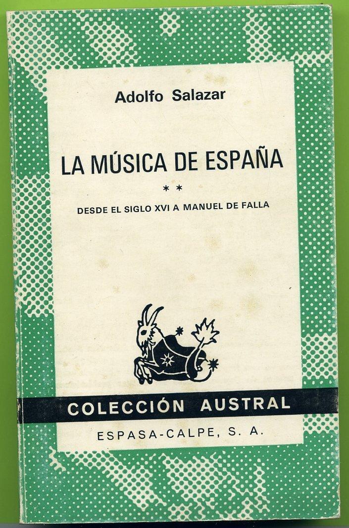 La musica de España desde el siglo XVI a Manuel de falla: Amazon.es: Salazar, Adolfo: Libros