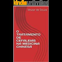 O TRATAMENTO DE CEFALEIAS NA MEDICINA CHINESA