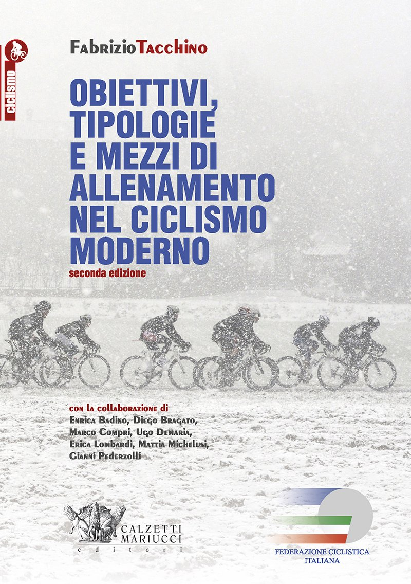 Obiettivi, tipologie e mezzi di allenamento nel ciclismo moderno: 1 Copertina flessibile – 1 dic 2016 Fabrizio Tacchino Calzetti Mariucci 8860283809 Allenamenti sportivi