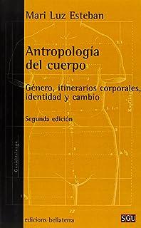Antropología del cuerpo - 2ª edición (General Universitaria)