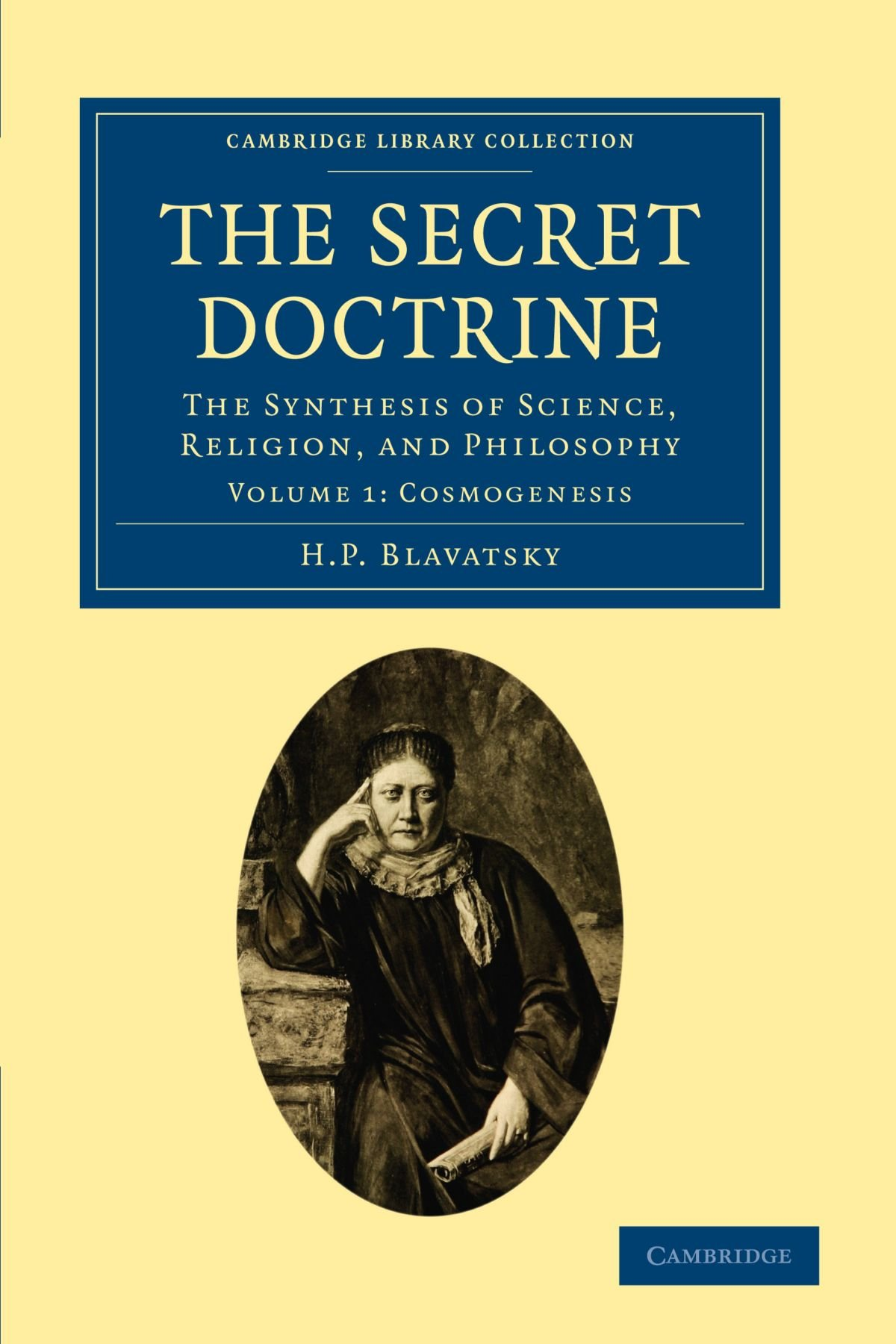 Download The Secret Doctrine: The Synthesis of Science, Religion, and Philosophy (Cambridge Library Collection - Spiritualism and Esoteric Knowledge) (Volume 1) pdf