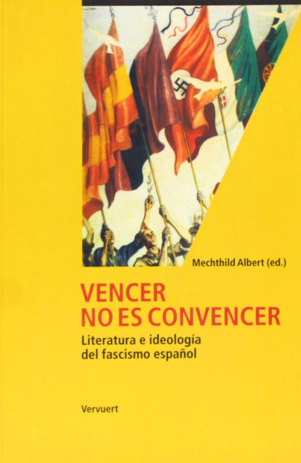 Vencer no es convencer : literatura e ideologia del fascismo español: Amazon.es: Libros