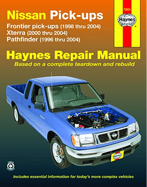 Nissan Frontier Xterra Pathfinder 96 04 Covering Frontier Pick Up 98 04 Xterra 00 04 Pathfinder 96 04 Haynes Repair Manual Freund Ken 9781563926105 Amazon Com Books