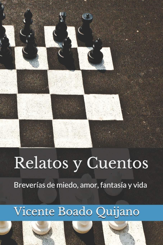 Relatos y Cuentos: Breverías de miedo, amor, fantasía y vida: Amazon.es: Boado Quijano, Vicente: Libros