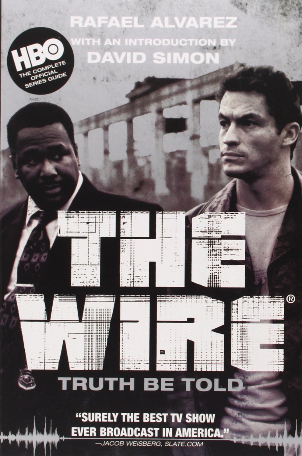 The Wire: Truth Be Told: Rafael Alvarez, David Simon: 9780802144997 ...