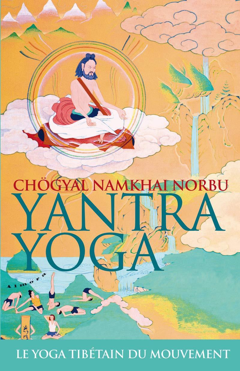 Yantra Yoga : Le yoga tibétain du mouvement: 9782351183342 ...