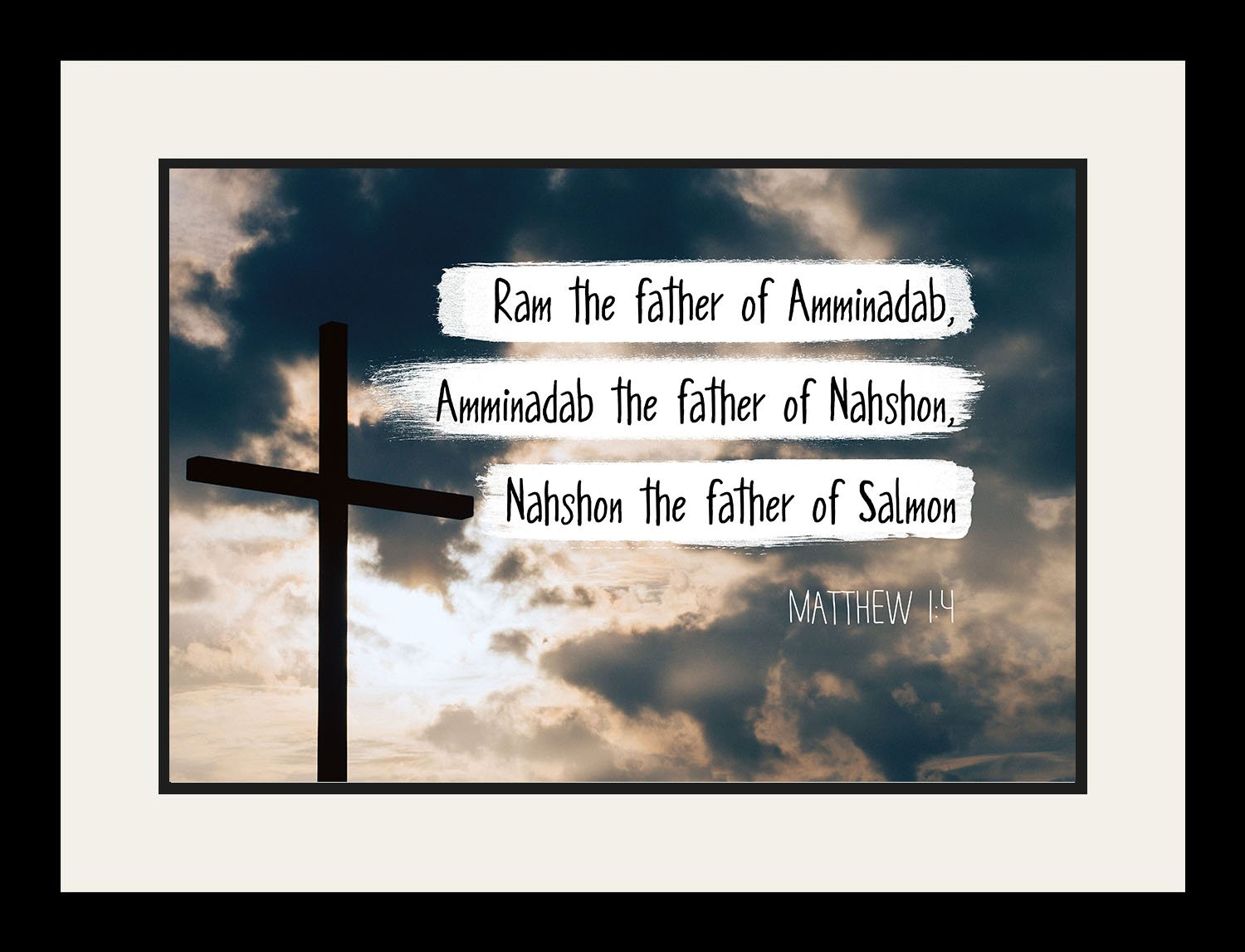 Matthew 1:4 Ram the father of Amminadab, - Christian Poster, Print, Picture or Framed Wall Art Decor - Bible Verse Collection - Religious Gift for Holidays Christmas Baptism (19x25 Framed)