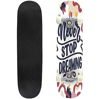 Classic Concave Skateboard Inspirational Quote About Dream Hand Drawn Vintage Illustration with Longboard Maple Deck Extreme Sports and Outdoors Double Kick Trick for Beginners and Professionals : Sports & Outdoors