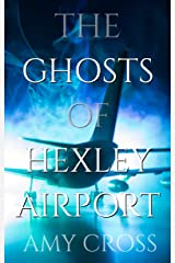 The Ghosts of Hexley Airport Kindle Edition