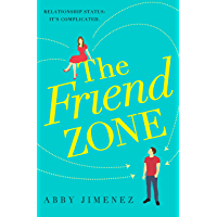 The Friend Zone: the most hilarious and heartbreaking romantic comedy of 2020 (English Edition)