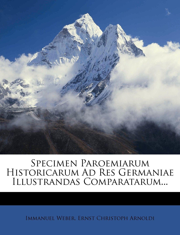 Specimen Paroemiarum Historicarum Ad Res Germaniae Illustrandas Comparatarum... pdf epub