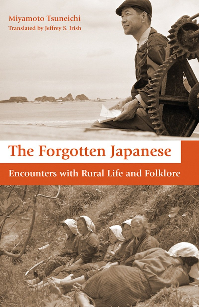 The Forgotten Japanese: Encounters with Rural Life and Folklore pdf