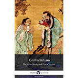 Delphi Collected Works of Confucius - Four Books and Five Classics of Confucianism (Illustrated) (Delphi Series Seven Book 13) (English Edition)