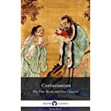 Delphi Collected Works of Confucius - Four Books and Five Classics of Confucianism (Illustrated) (Delphi Series Seven Book 13