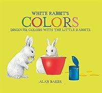 White Rabbit's Colors (Little Rabbit