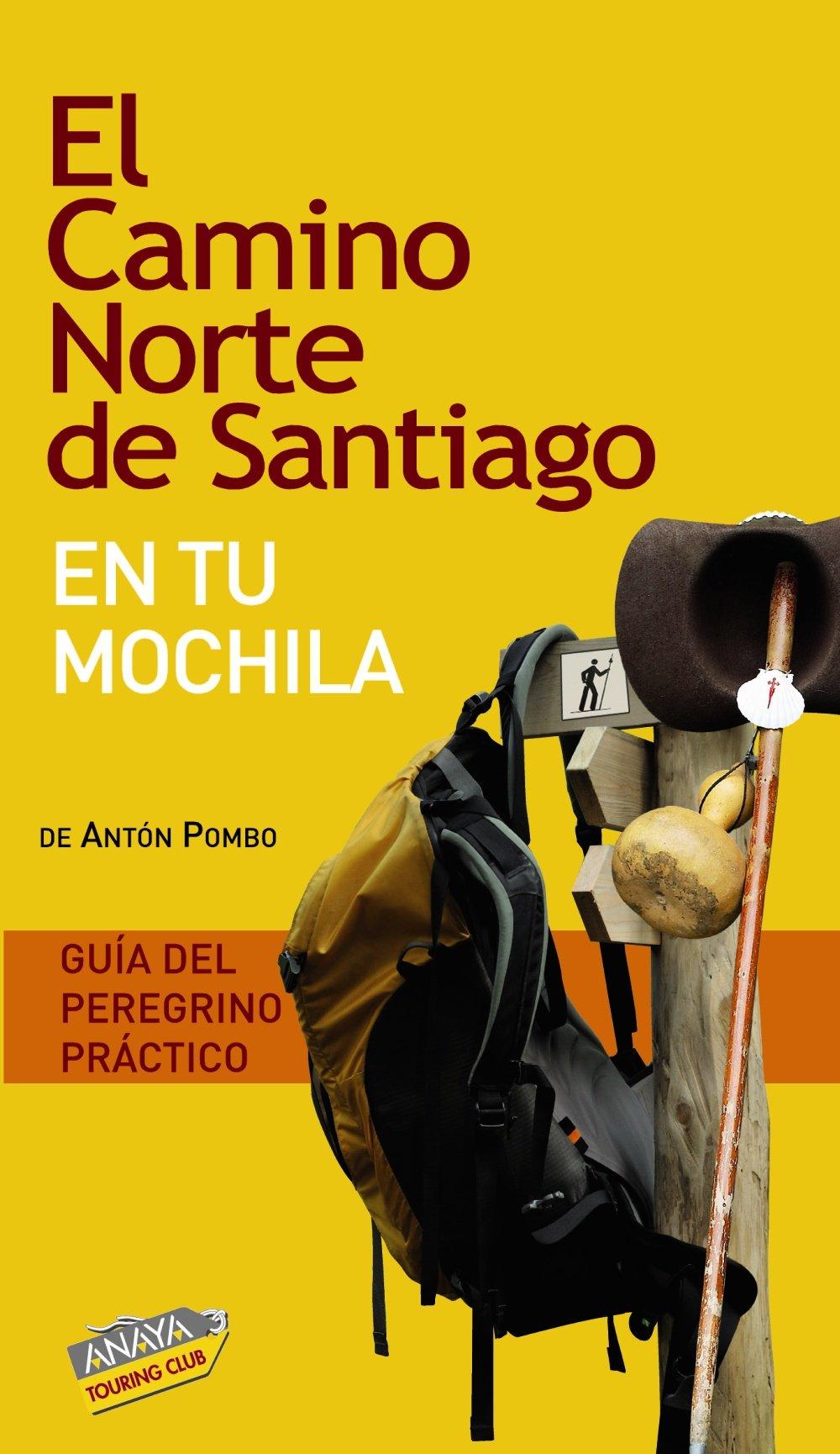 El camino norte de Santiago en tu mochila / Northern Way of St. James in your Backpack (Spanish Edition) (Spanish) Paperback – May 30, 2010