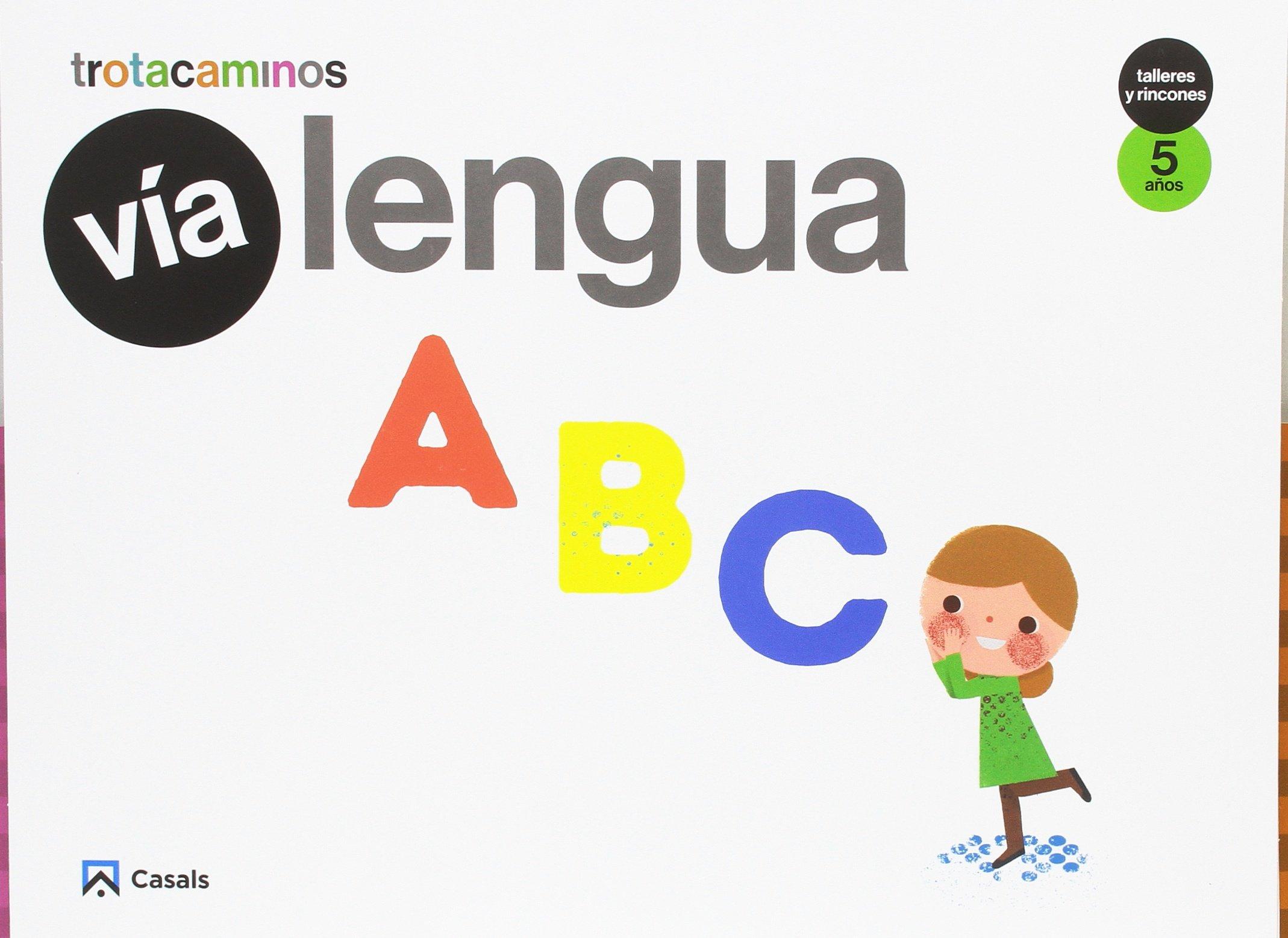 Vía Lengua 5 años Talleres y Rincones Trotacaminos: Amazon.es: Marta  Montero Honorato, Laura Fernández Arquisola, Jordi Fortuny Esteban: Libros