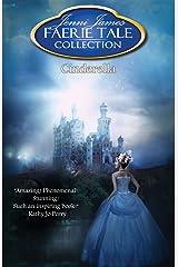 Cinderella (Faerie Tale Collection Book 4) Kindle Edition