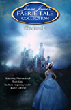 Cinderella (Faerie Tale Collection Book 4)