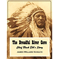 The Dreadful River Cave: Chief Black Elk's Story (1920)