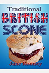 Traditional British Scone Recipes (Traditional British Recipes Book 3) Kindle Edition