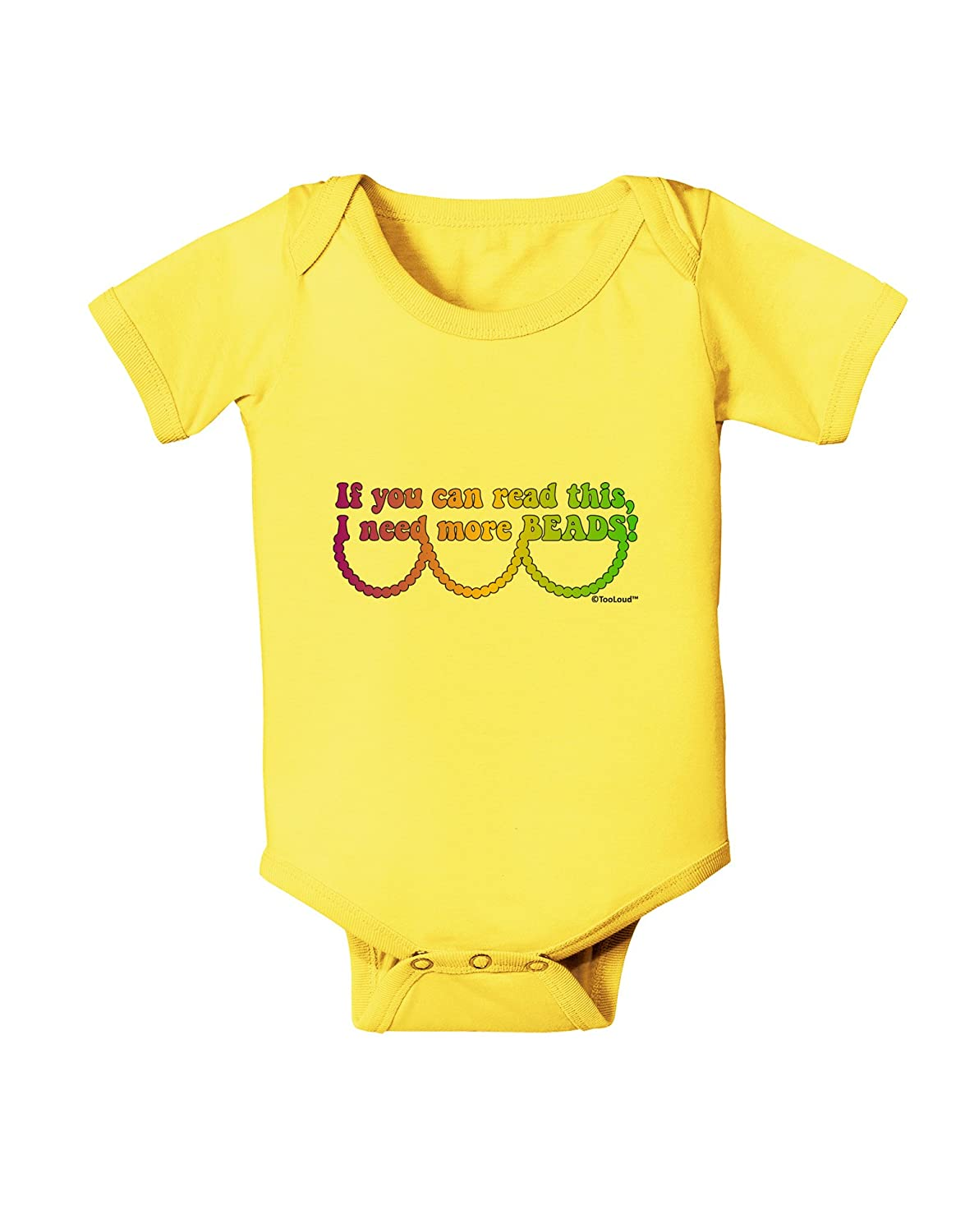Mardi Gras Baby Romper Bodysuit TooLoud If You Can Read This I Need More Beads