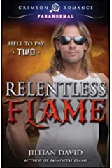 Relentless Flame (Hell to Pay Book 2) Kindle Edition