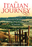 An Italian Journey: A Harvest of Revelations in the Olive Groves of Tuscany: A Pretty Girl, Seven Tuscan Farmers, and a Roberto Rossellini Film (English Edition)