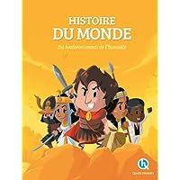 Histoire du Monde: Les bouleversements de l'humanité