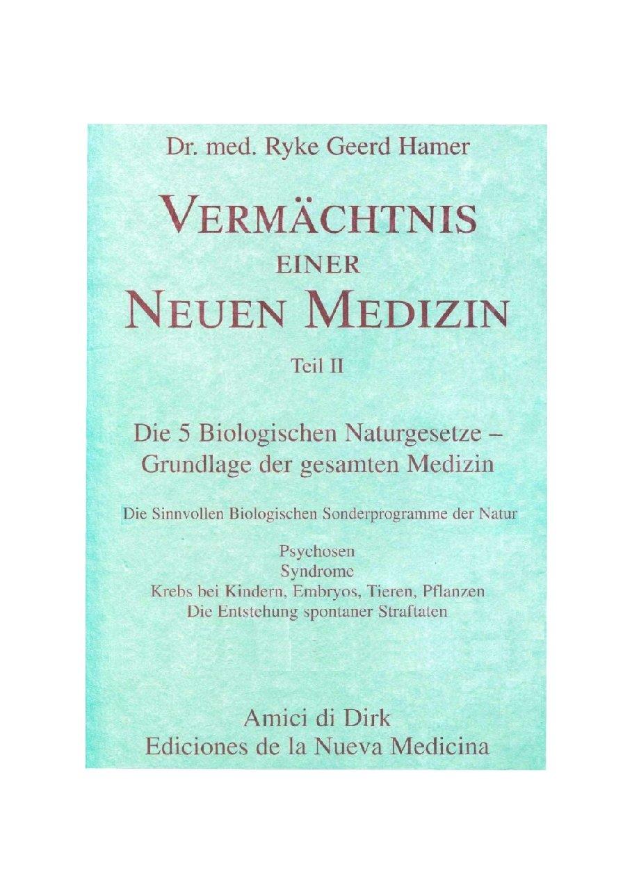 Vermächtnis einer Neuen Medizin (Bd. 2) : Psychosen, Syndrome, Krebs bei Kindern, Embryos, Tieren, Pflanzen, die Entstehung spontaner Straftaten