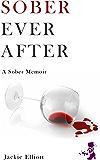Sober Ever After : A Memoir