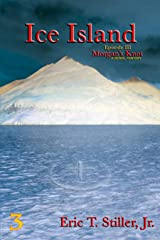 Ice Island (Morgan's Knot - A Serial Fantasy Book 3) Kindle Edition