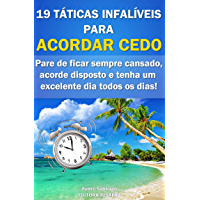 19 Táticas Infalíveis para ACORDAR CEDO: Pare de ficar sempre cansado, acorde disposto e tenha um excelente dia todos os…
