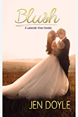 Blush (Lakeside Vines Book 3) Kindle Edition
