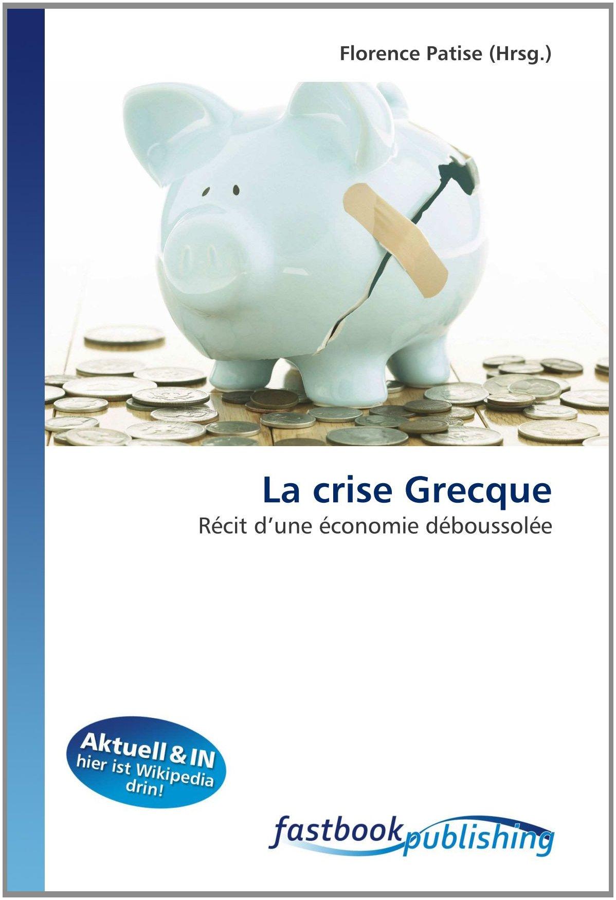 Download La crise Grecque: Récit d?une économie déboussolée (French Edition) pdf