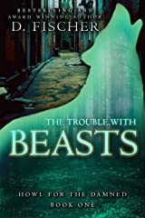 The Trouble with Beasts (Howl for the Damned: Book One) Kindle Edition