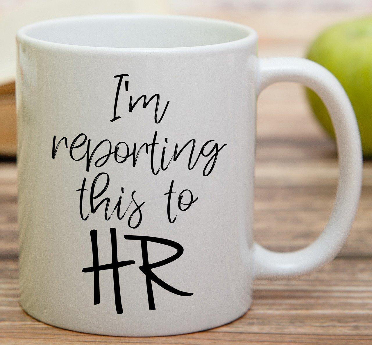Retreez Funny Mug - Im Reporting This to HR 11 Oz Ceramic Coffee Mugs - Funny, Sarcasm, Sarcastic, Motivational, Inspirational birthday gifts for ...