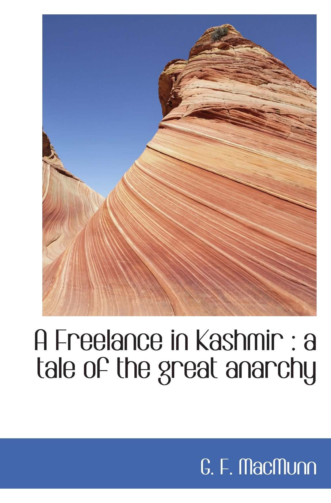 Read Online A Freelance in Kashmir : a tale of the great anarchy PDF