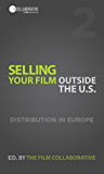 Selling Your Film Outside the U.S.: Digital Distribution in Europe (English Edition)
