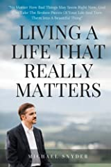 Living A Life That Really Matters Kindle Edition