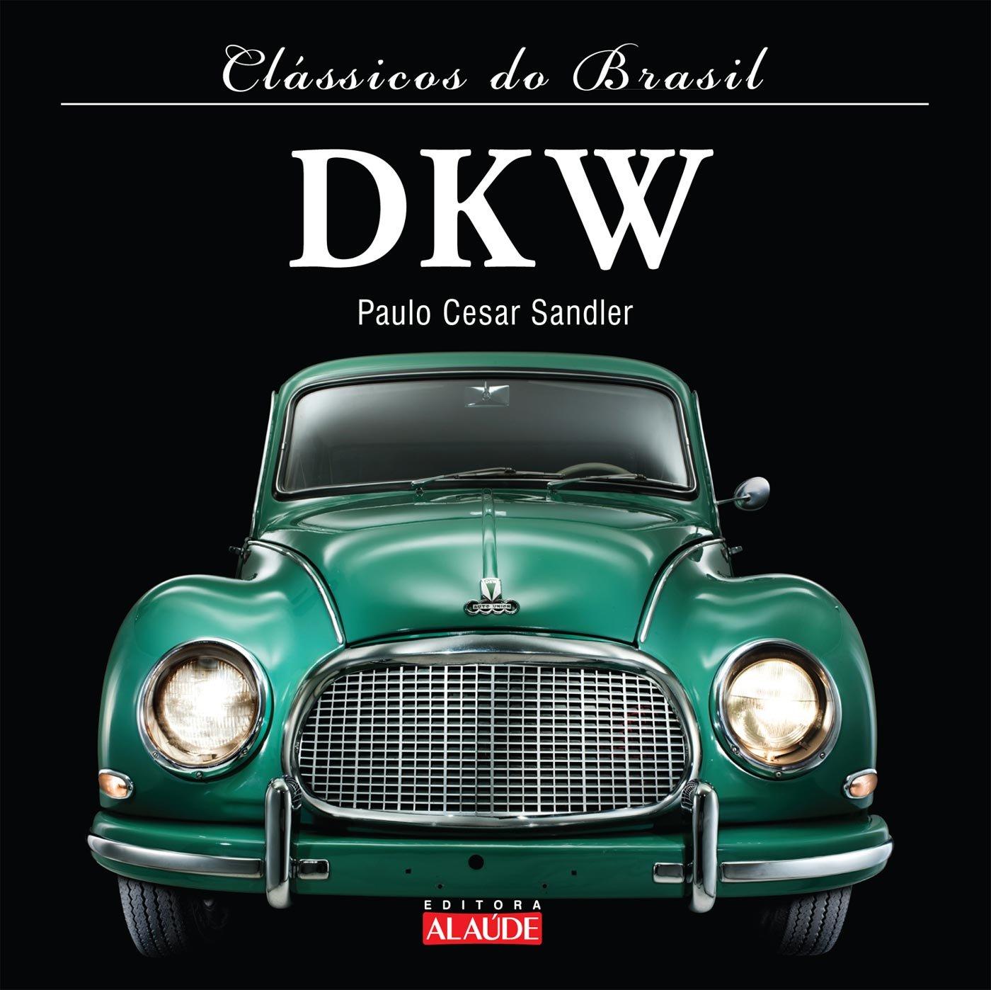 Dkw - Colecao: Classicos do Brasil (Em Portugues do Brasil): Paulo Cesar Sandler: 9788578811051: Amazon.com: Books