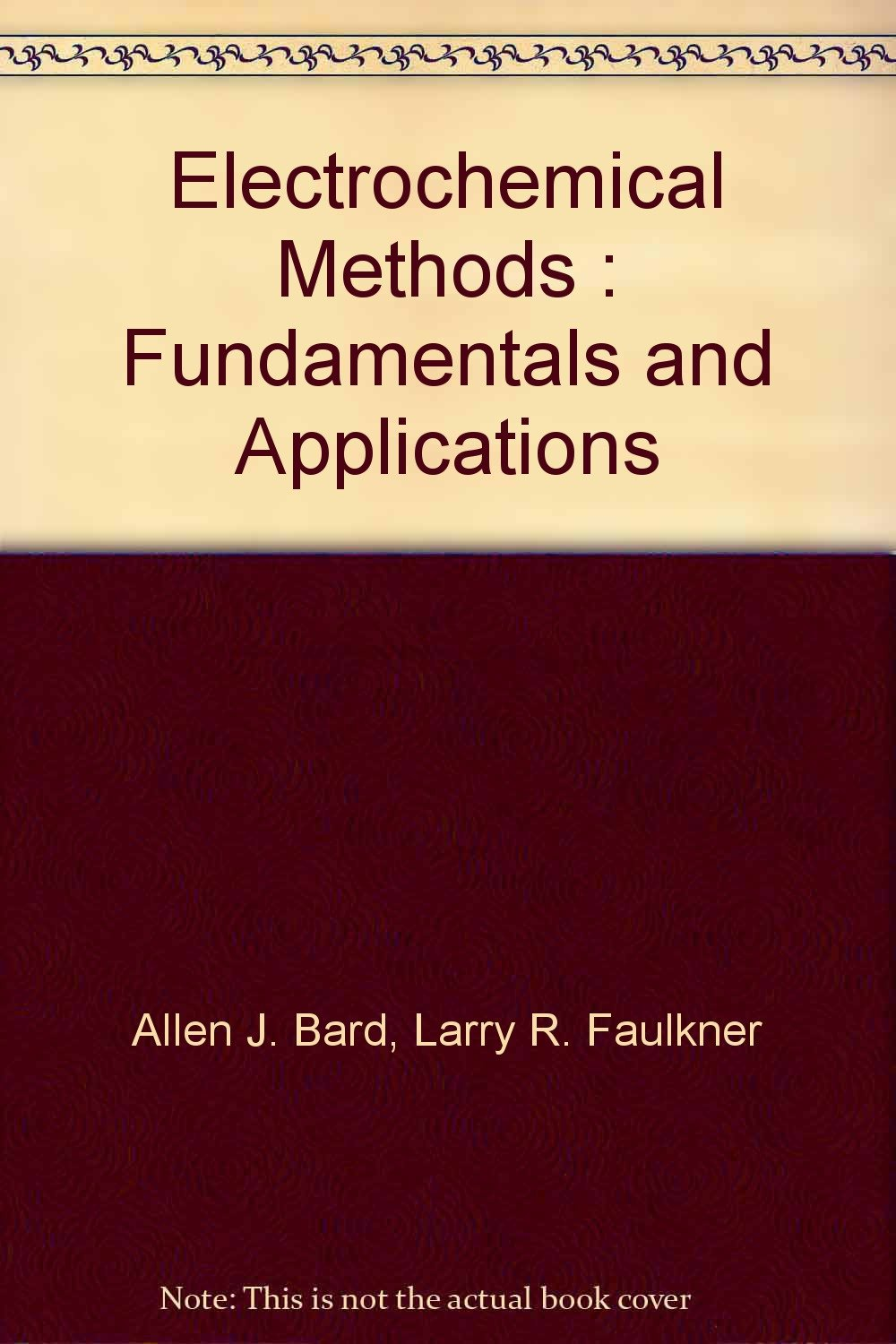 Electrochemical Methods : Fundamentals and Applications: Larry R. Faulkner  Allen J. Bard: Amazon.com: Books