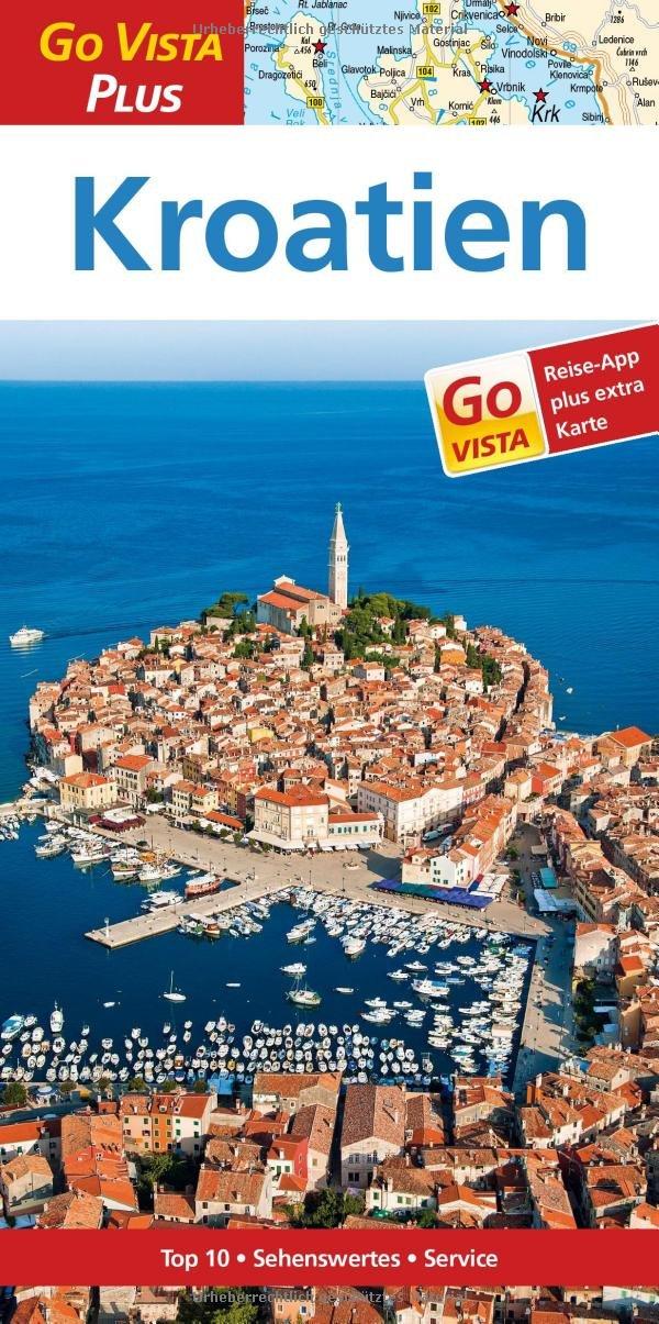 Kroatien: Reiseführer mit Reise-App (Go Vista Plus): Küste und Inseln