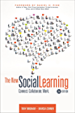 The New Social Learning, 2nd Edition: Connect. Collaborate. Work.