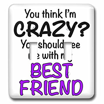 3drose Evadane Funny Quotes You Think Im Crazy You Should See Me