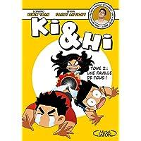 Ki et Hi - Tome 2: Une famille de fous !