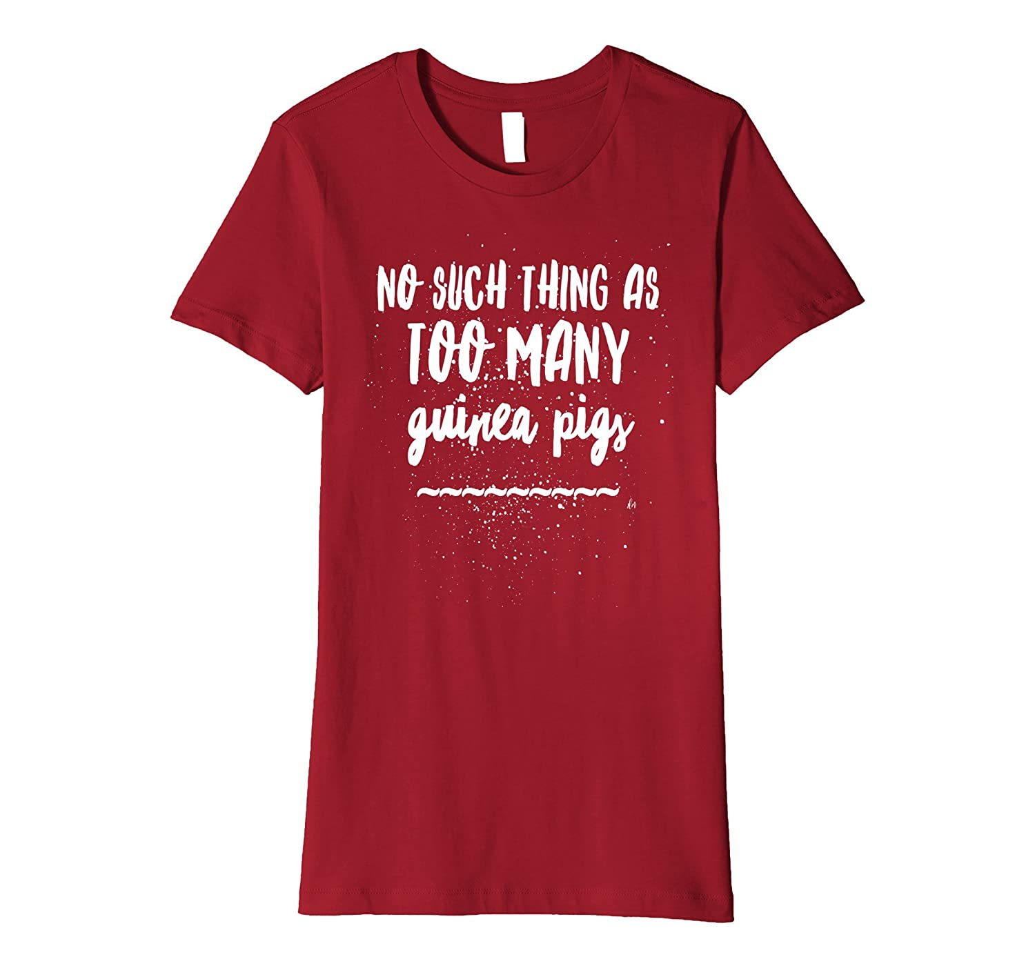 Premium Funny Guinea Pig T-shirt No Such Thing As Too Many G