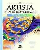 El Artista del Acrílico y Guache: Guía Práctica para Aprender a Pintar con Acrílico y Guache en Casa
