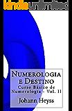 Numerologia e Destino: Curso Básico de Numerologia - Vol. II